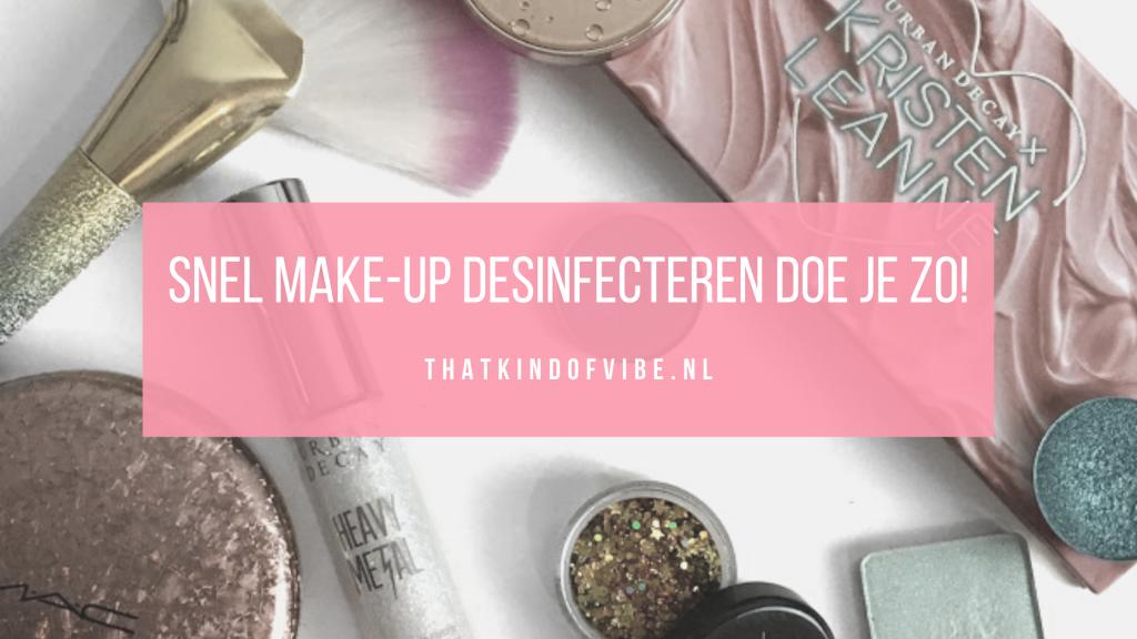 snel make-up desinfecteren