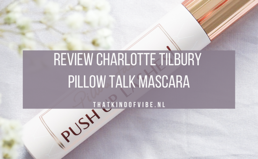 Review Charlotte Tilbury Pillow Talk mascara