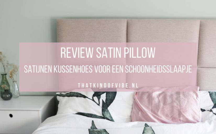 Review Satin Pillow: werkt dit schoonheidsslaapje?