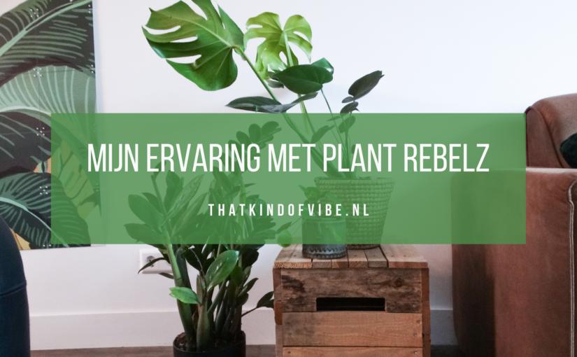 Mijn ervaring met Plant Rebelz