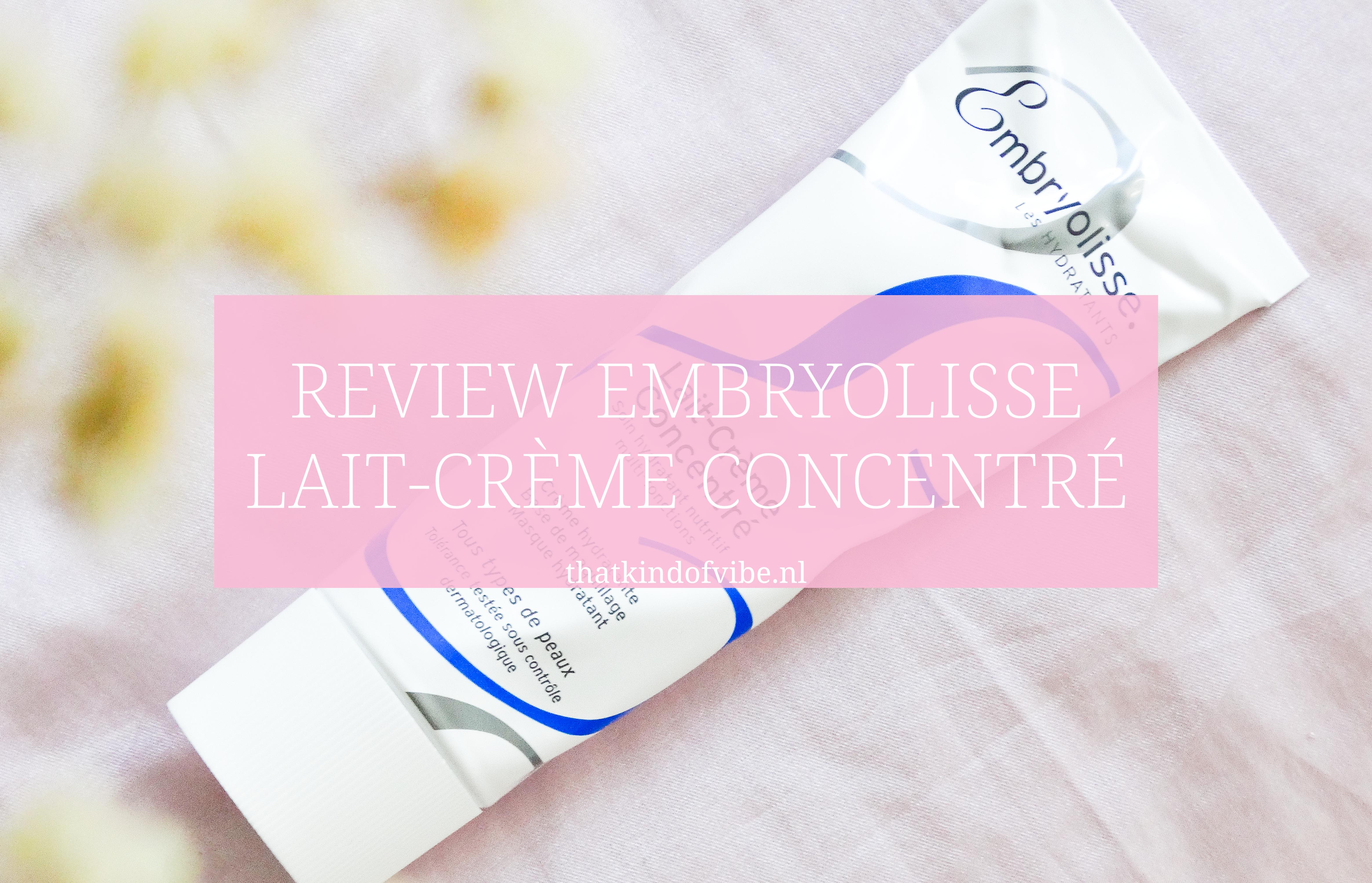 Review Embryolisse Lait-Crème Concentré