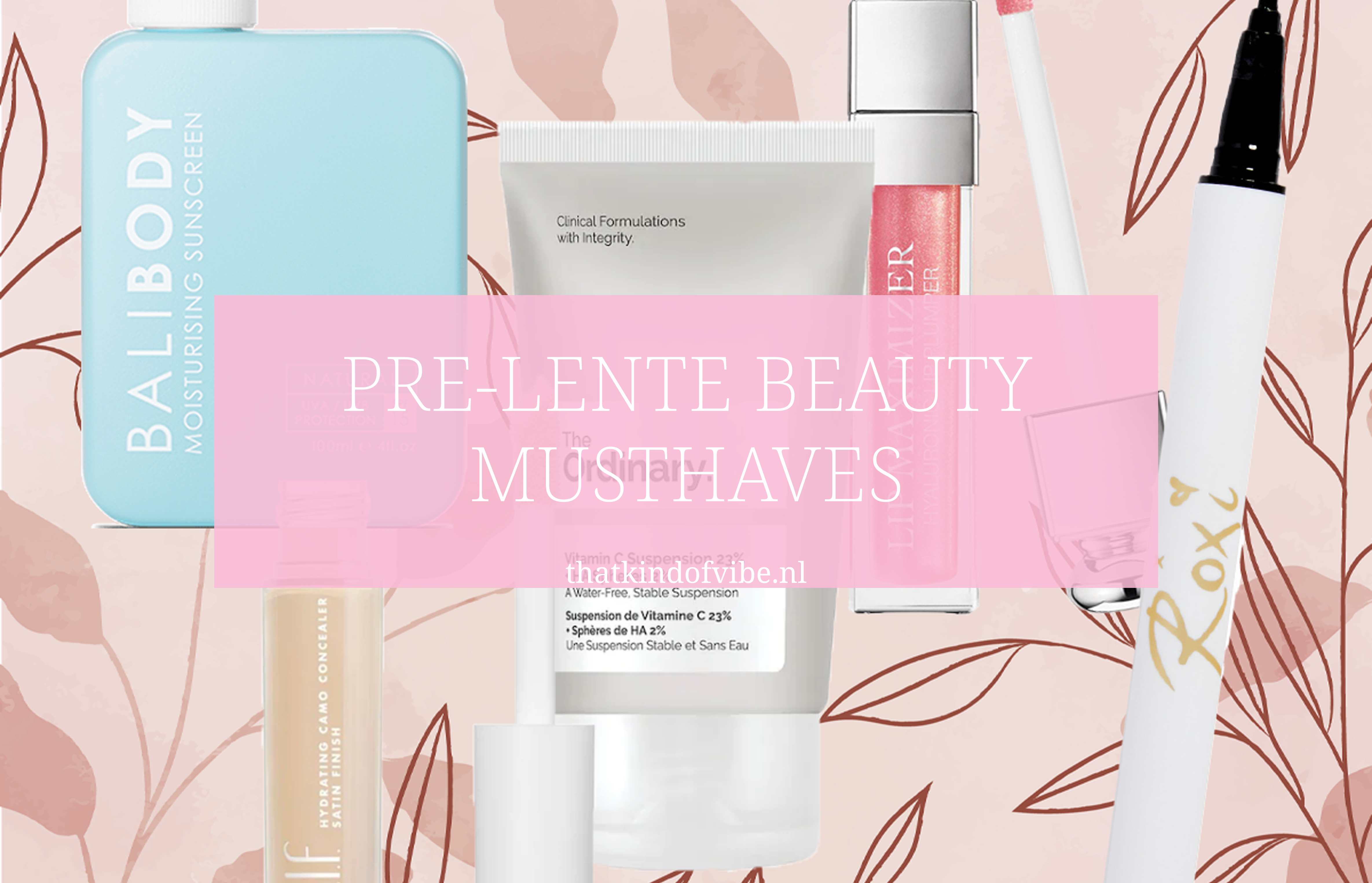 Pre-lente beauty musthaves 2021